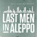 Last Men in Aleppo