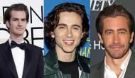 Andrew Garfield; Timothee Chalamet; Jake Gyllenhaal
