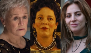 Glenn Close, The Wife; Olivia Colman, The Favourite; Lady Gaga, A Star Is Born