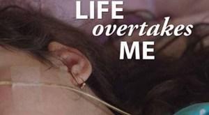 Life-Overtakes-Me