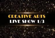 Creative Arts Live Show 1